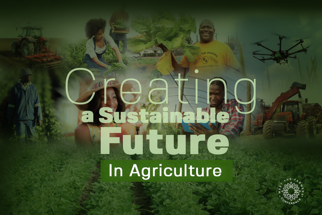 Creating a Sustainable Future In Agriculture