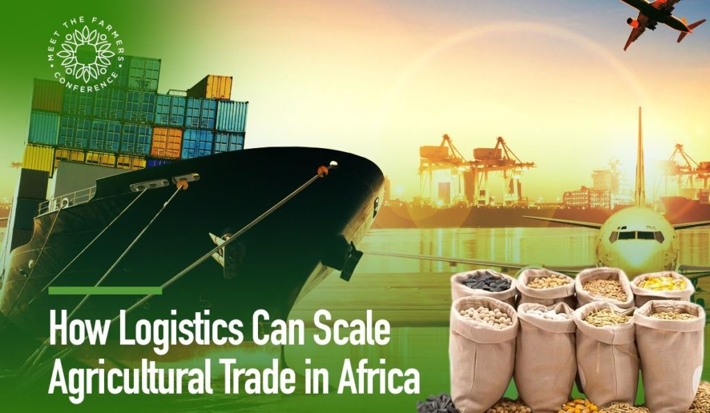 How Logistics Can Scale Agro Trade in Africa